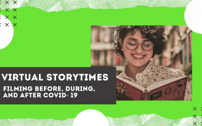 Virtual Storytimes: Filming Before, During, and After COVID- 19