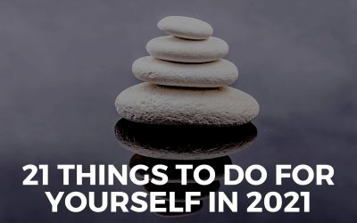 21 Things to Do For Yourself in 2021