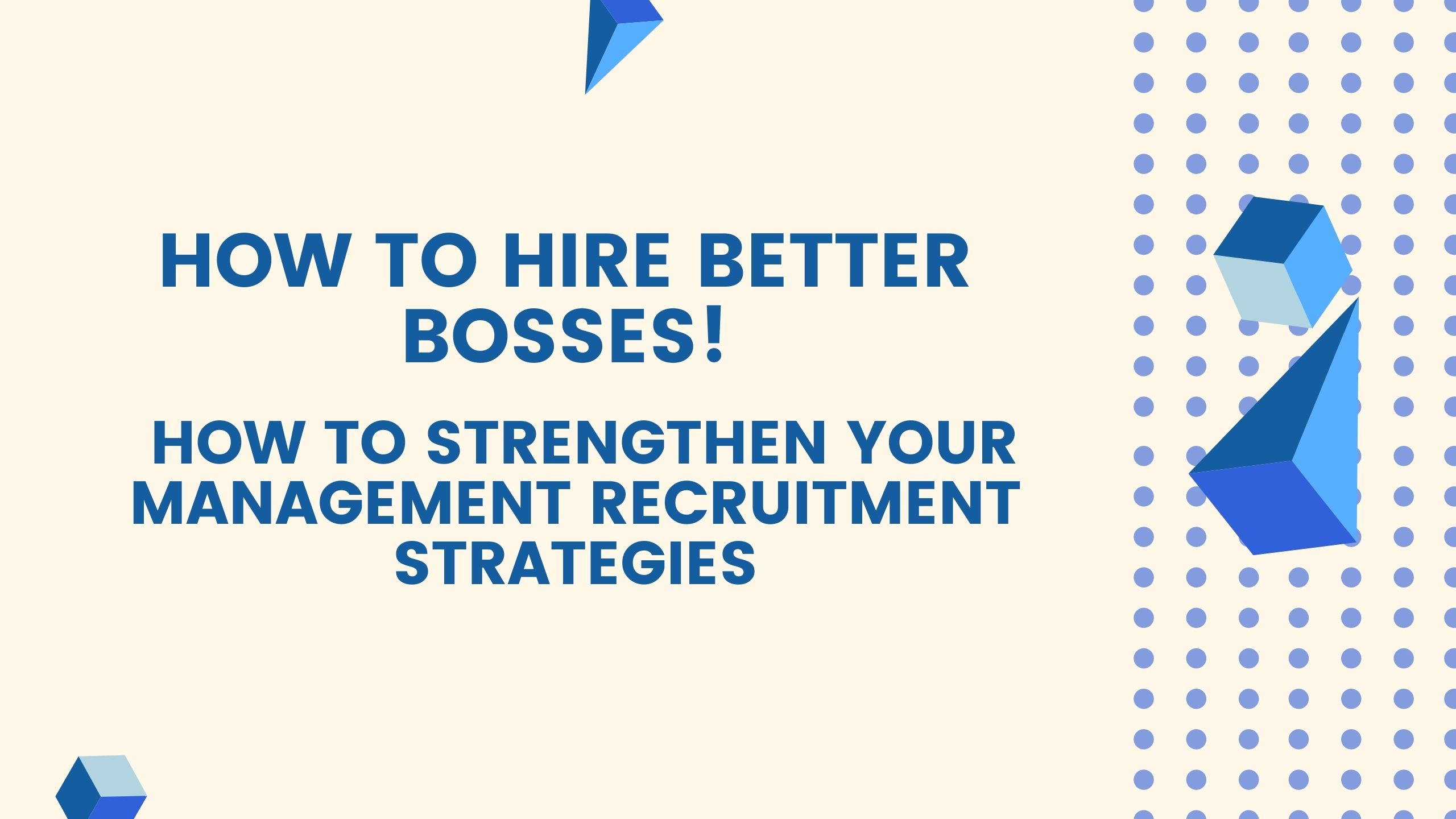 How to Hire Better Bosses