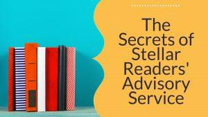 Secrets of Stellar Readers' Advisory Service